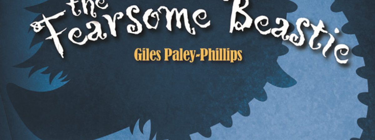 Fearsome Beastie Giles Paley-Phillips Book Title